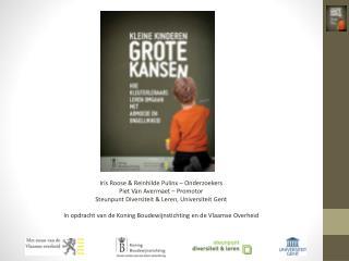 Iris Roose & Reinhilde  Pulinx  – Onderzoekers Piet Van Avermaet – Promotor
