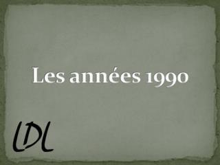 Les ann�es 1990
