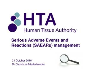 Serious Adverse Events and Reactions (SAEARs) management