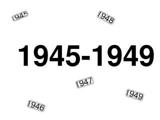 1945-1949
