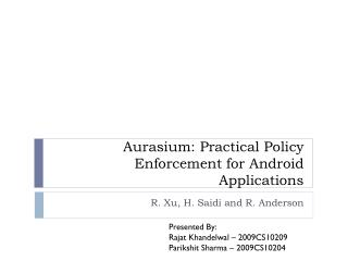 Aurasium : Practical Policy Enforcement for Android Applications