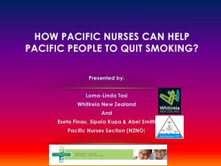 How Pacific nurses Can help Pacific people to quit smoking?