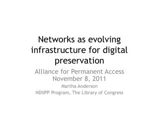 Networks as evolving infrastructure for digital preservation