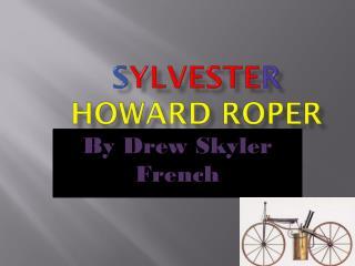S ylveste r Howard Roper