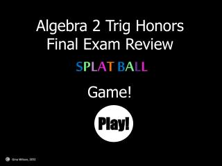 Algebra 2 Trig Honors Final Exam Review