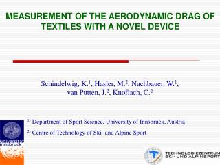 MEASUREMENT OF THE AERODYNAMIC DRAG OF TEXTILES WITH A NOVEL  DEVICE