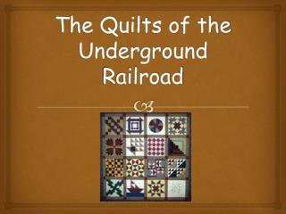 The  Quilts of the Underground  Railroad