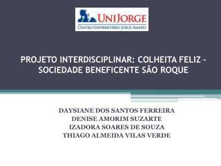 PROJETO INTERDISCIPLINAR: COLHEITA FELIZ – SOCIEDADE BENEFICENTE SÃO ROQUE
