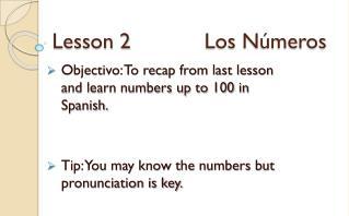 Lesson 2            Los Números