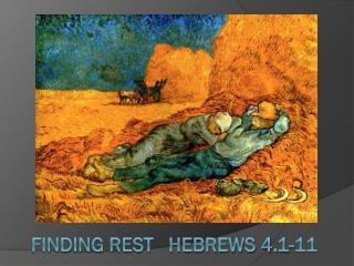 Finding Rest   Hebrews 4.1-11