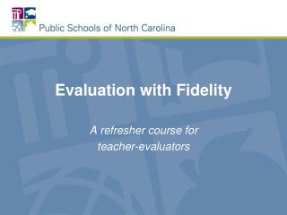 Evaluation with Fidelity