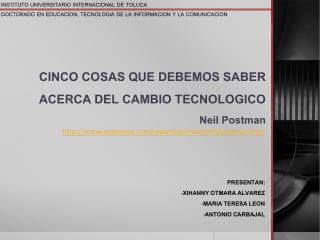CINCO COSAS QUE DEBEMOS SABER ACERCA DEL CAMBIO TECNOLOGICO  Neil  Postman