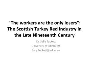 Dr. Sally Tuckett University of Edinburgh Sally.Tuckett@ed.ac.uk