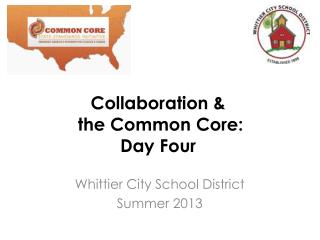 Collaboration &  the Common Core: Day Four