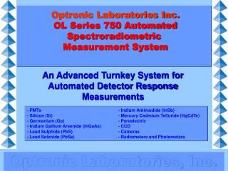 Optronic Laboratories Inc.  OL Series 750 Automated Spectroradiometric  Measurement System