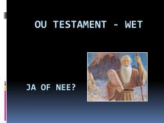 Ou  testament - wet