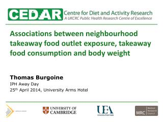 The  Centre  for Diet and Activity Research  (CEDAR)  is focussed on: