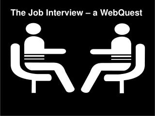 The Interview � a WebQuest