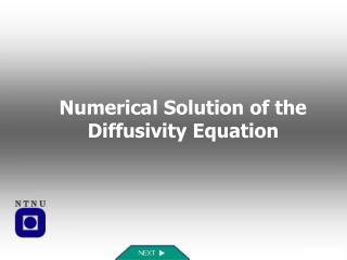 Numerical Solution of the Diffusivity Equation