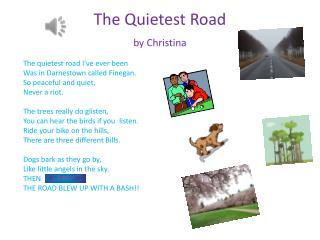 The Quietest Road b y  Christina