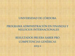 UNIVERSIDAD DE CÓRDOBA  PROGRAMA ADMINISTRACIÓN EN FINANZAS Y NEGOCIOS INTERNACIONALES