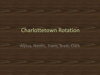 Charlottetown Rotation