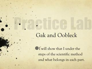 Gak  and  Oobleck