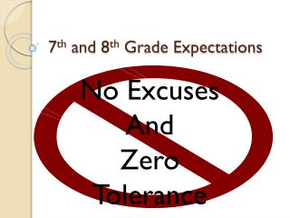 7 th  and 8 th  Grade Expectations