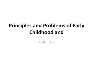 Principles  and Problems  of Early Childhood and