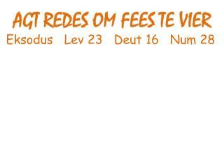 Eksodus   Lev 23   Deut 16   Num 28