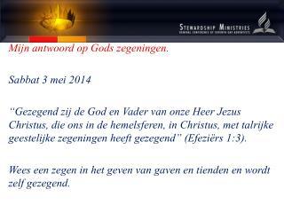 Mijn antwoord op Gods zegeningen. Sabbat 3 mei 2014