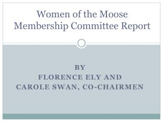 Women of the Moose Membership Committee Report