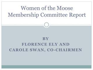 Women of the Moose Membership Committee Report