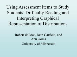 Using Assessment Items to Study Students  Difficulty Reading and Interpreting Graphical Representation of Distributions