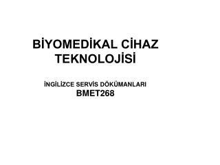 BİYOMEDİKAL CİHAZ TEKNOLOJİ S İ İNGİLİZCE SERVİS D Ö KÜMANLARI BMET268