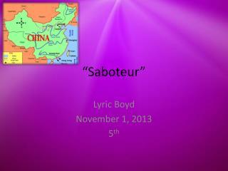 """Saboteur"""