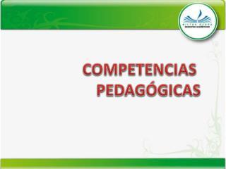COMPETENCIAS  PEDAGÓGICAS