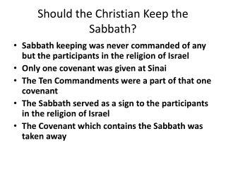 Should the Christian Keep the Sabbath?