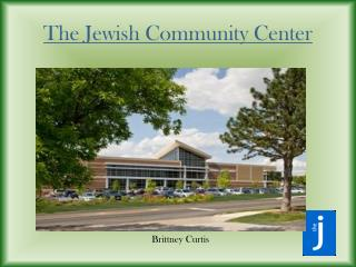 The Jewish Community Center