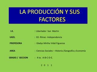 LA PRODUCCIÓN  Y SUS    FACTORES