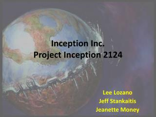 Inception Inc. Project Inception 2124