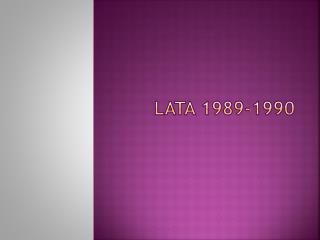 Lata 1989-1990