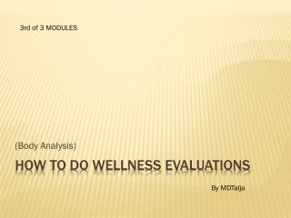 How to do WELLNESS EVALUATIONS