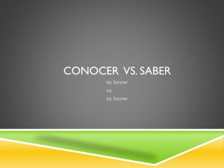 conocer  vs . saber