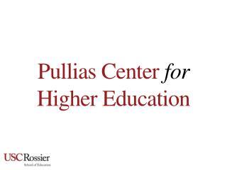 Pullias  Center  for Higher Education
