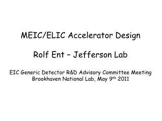 MEIC/ELIC Accelerator Design Rolf  Ent  – Jefferson Lab