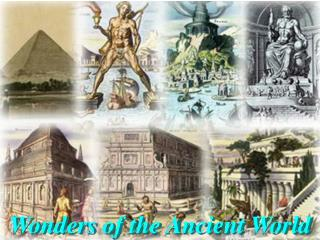 Ancient Wonders of the World Ancient Wonders Of the World