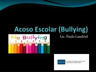 Acoso Escolar ( Bullying )