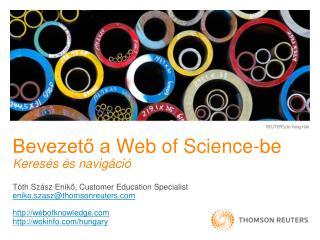 Bevezető a  Web of Science -be Keres és és navigáció