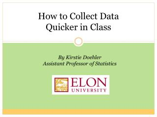 How to Collect Data  Quicker  in  Class
